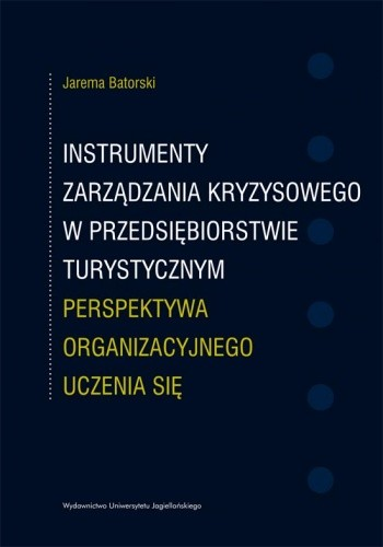 Okładka książki Instrumenty zarządzania kryzysowego w przedsiębiorstwie turystycznym. Perspektywa organizacyjnego uczenia się