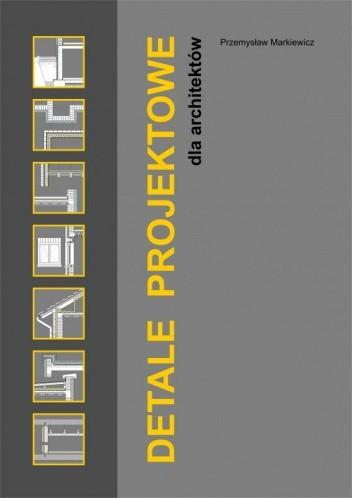 Okładka książki DETALE PROJEKTOWE dla architektów