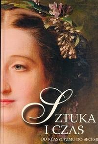 Okładka książki Sztuka i czas. Od klasycyzmu do secesji