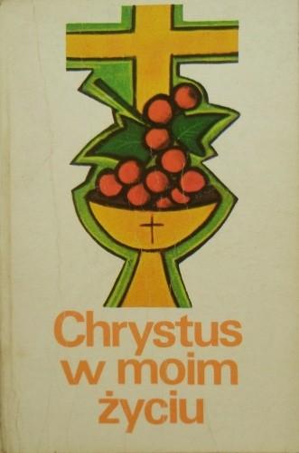 Okładka książki Chrystus w moim życiu
