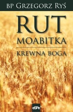 Okładka książki Rut Moabitka. Krewna Boga.