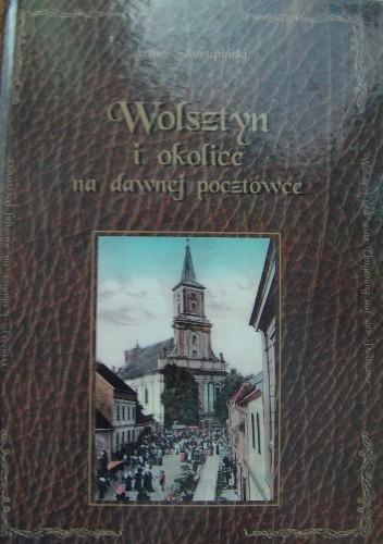 Okładka książki Wolsztyn i okolice na dawnej pocztówce