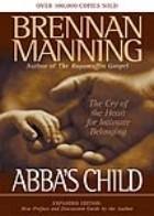 Okładka książki Abba's Child. The Cry of the Heart for Intimate Belonging.