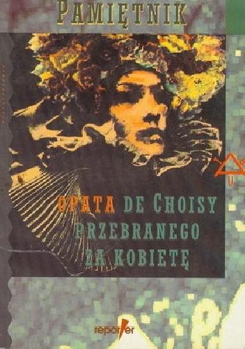 Okładka książki Pamiętnik opata de Choisy przebranego za kobietę