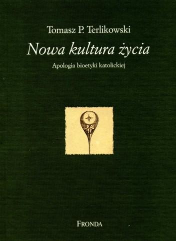 Okładka książki Nowa kultura życia. Apologia bioetyki katolickiej