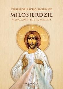 Okładka książki Miłosierdzie. Niemożliwe staje się możliwe