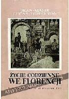 Życie codzienne we Florencji. Czasy Medyceuszów