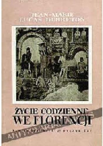 Okładka książki Życie codzienne we Florencji. Czasy Medyceuszów
