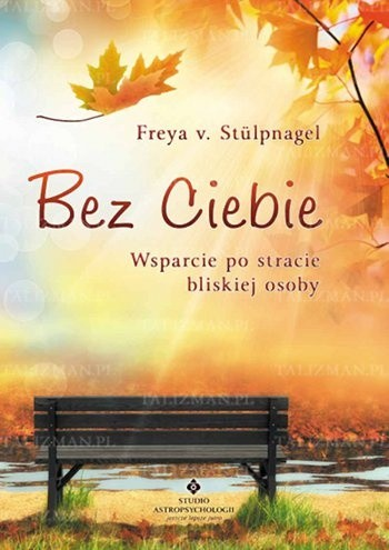 Okładka książki Bez Ciebie - wsparcie po stracie bliskiej osoby