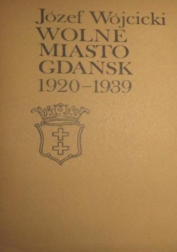 Okładka książki Wolne Miasto Gdańsk 1920-1939