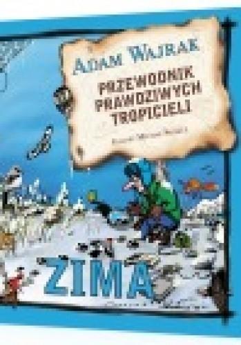 Okładka książki Przewodnik prawdziwych tropicieli. Zima
