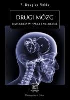 Drugi mózg. Rewolucja w nauce i medycynie