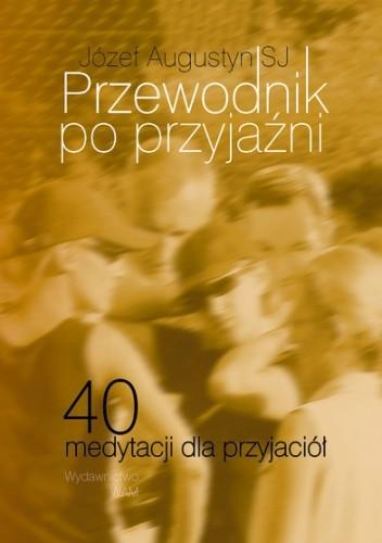 Okładka książki Przewodnik po przyjaźni