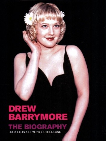 Okładka książki Drew Barrymore: The Biography