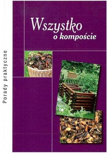 Okładka książki Wszystko o kompoście