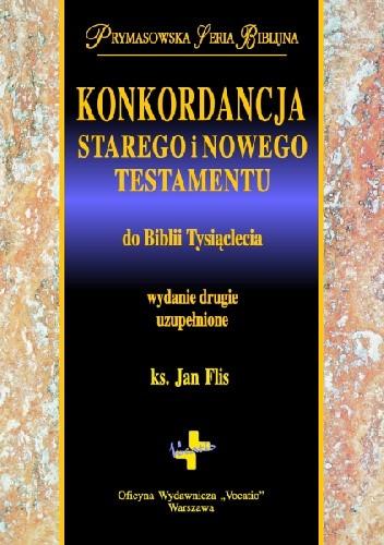Okładka książki Konkordancja Starego i Nowego Testamentu do Biblii Tysiąclecia