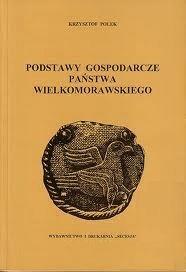 Okładka książki Podstawy gospodarcze Państwa Wielkomorawskiego