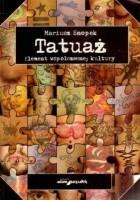 Tatuaż. Element współczesnej kultury
