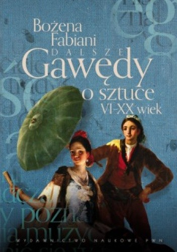 Okładka książki Dalsze gawędy o sztuce VI-XX wiek