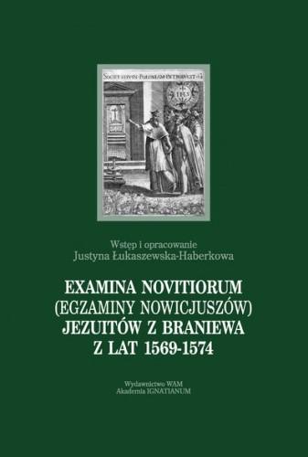 Okładka książki Examina novitiorum (egzaminy nowicjuszów) jezuitów z Braniewa z lat 1569-1574