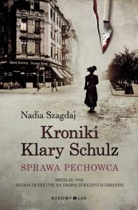 Okładka książki Kroniki Klary Schulz. Sprawa pechowca