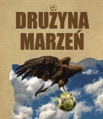 Okładka książki Drużyna marzeń
