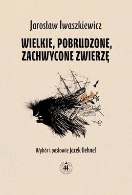 Okładka książki Wielkie, pobrudzone, zachwycone zwierzę