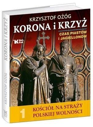 Okładka książki Korona i krzyż. Czas Piastów i Jagiellonów