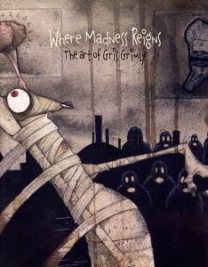 Okładka książki Where Madness Reigns: The Art of Gris Grimly