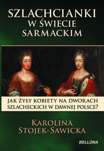 Okładka książki Szlachcianki w świecie sarmackim