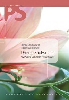 Okładka książki Dziecko z autyzmem. Wyzwalanie potencjału rozwojowego + CD