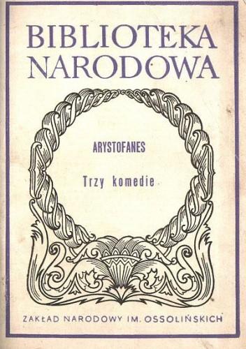 Okładka książki Trzy komedie: Lizystrata, Sejm kobiet, Plutos