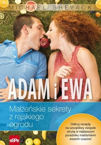 Okładka książki Adam i Ewa. Małżeńskie sekrety z rajskiego ogrodu