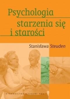 Okładka książki Psychologia starzenia się i starości
