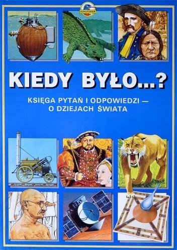 Okładka książki Kiedy było...?