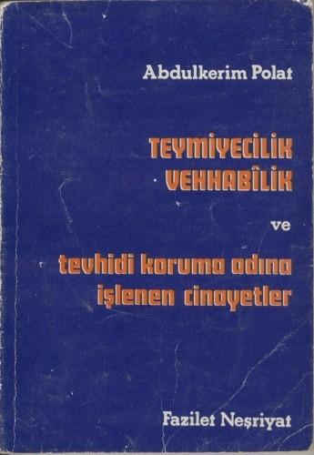 Okładka książki Teymiyecilik - vehhabilik ve tevhidi koruma adına işlenen cinayetler