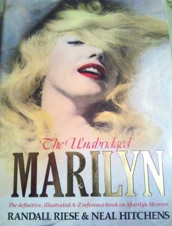 Okładka książki The Unabridged Marilyn: Her Life From A to Z