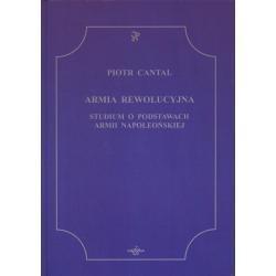 Okładka książki Armia Rewolucyjna. Studium o podstawach armii napoleońskiej