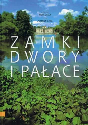 Okładka książki Zamki, dwory i pałace