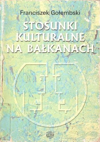 Okładka książki Stosunki kulturalne na Bałkanach