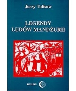 Okładka książki Legendy Ludów Mandżurii Tom II
