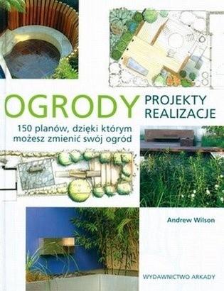 Okładka książki Ogrody. Projekty i realizacje