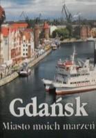 Gdańsk, miasto moich marzeń