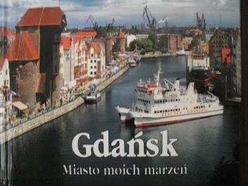 Okładka książki Gdańsk, miasto moich marzeń