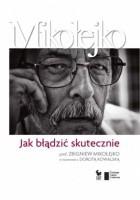 Jak błądzić skutecznie. Prof. Zbigniew Mikołejko w rozmowie z Dorotą Kowalską