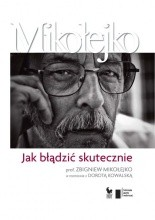 Jak błądzić skutecznie - Zbigniew Mikołejko