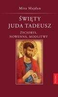 Okładka książki Święty Juda Tadeusz. Życiorys, nowenna, modlitwy