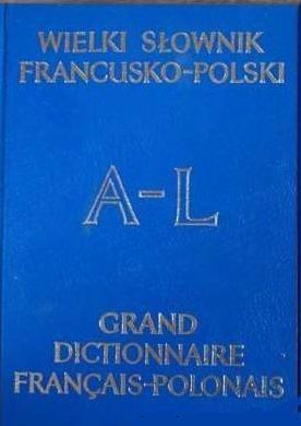 Okładka książki Wielki słownik francusko-polski. T1 A-L