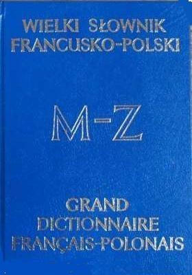 Okładka książki Wielki słownik francusko-polski. T2 M-Z