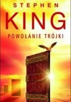 Mroczna Wieża II: Powołanie trójki